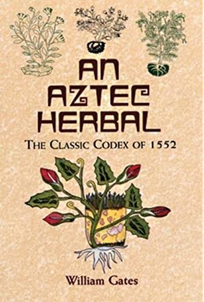 Book Review: An Aztec Herbal by William Gates